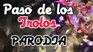 """Paso de los Trolos; """"lo dulce no carrea"""" l League of Legends"""