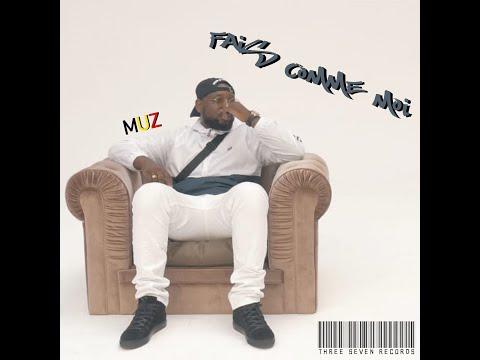 MUZ MUZ - FAIS COMME MOI (CLIP OFFICIEL)