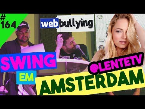 WEBBULLYING #164 - SWING EM AMSTERDAM com @lentetv (Amsterdam, Holanda)