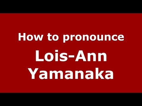 How to pronounce Lois-Ann Yamanaka (American English/US)  - PronounceNames.com