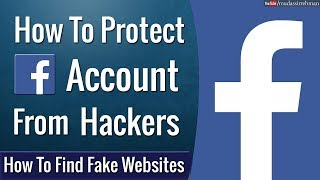 How To Protect Facebook Account From Hackers | Watch This Video Before Login To any Website