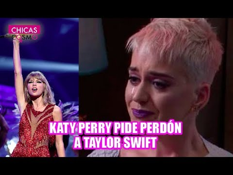 KATY PERRY pide PERDÓN a TAYLOR SWIFT