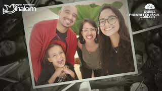 Familia Shalom - Separados fisicamente, mas unidos no amor de Cristo!