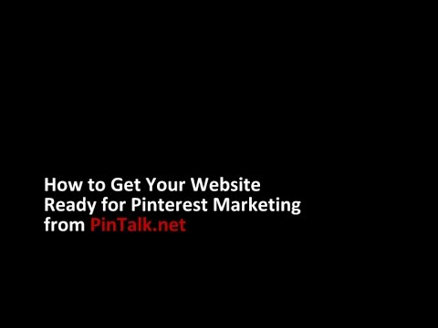 How to Get Your Website Ready for Pinterest Marketing by Pintalk .net