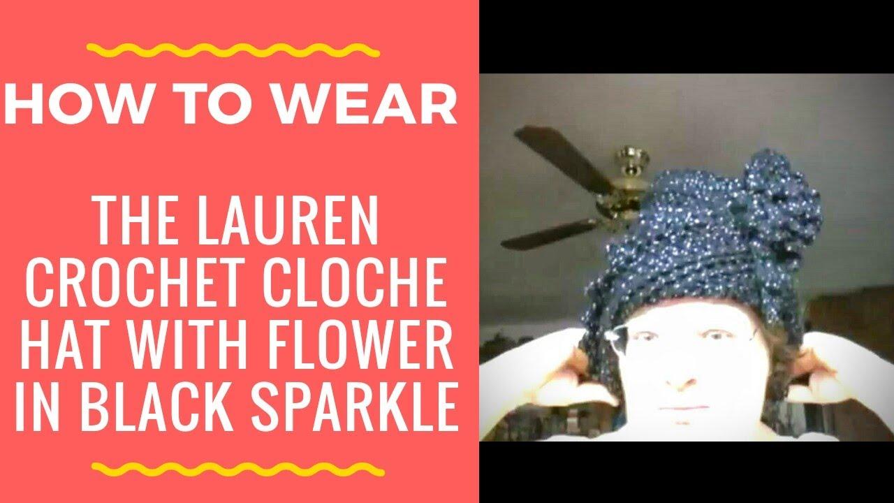 9b107b3a529 How to Wear the Lauren Crochet Cloche Hat in Black Sparkle - YouTube