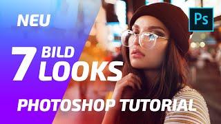 NEU Sieben Bildlooks erstellen - Photoshop Tutorial [deutsch] [2019]