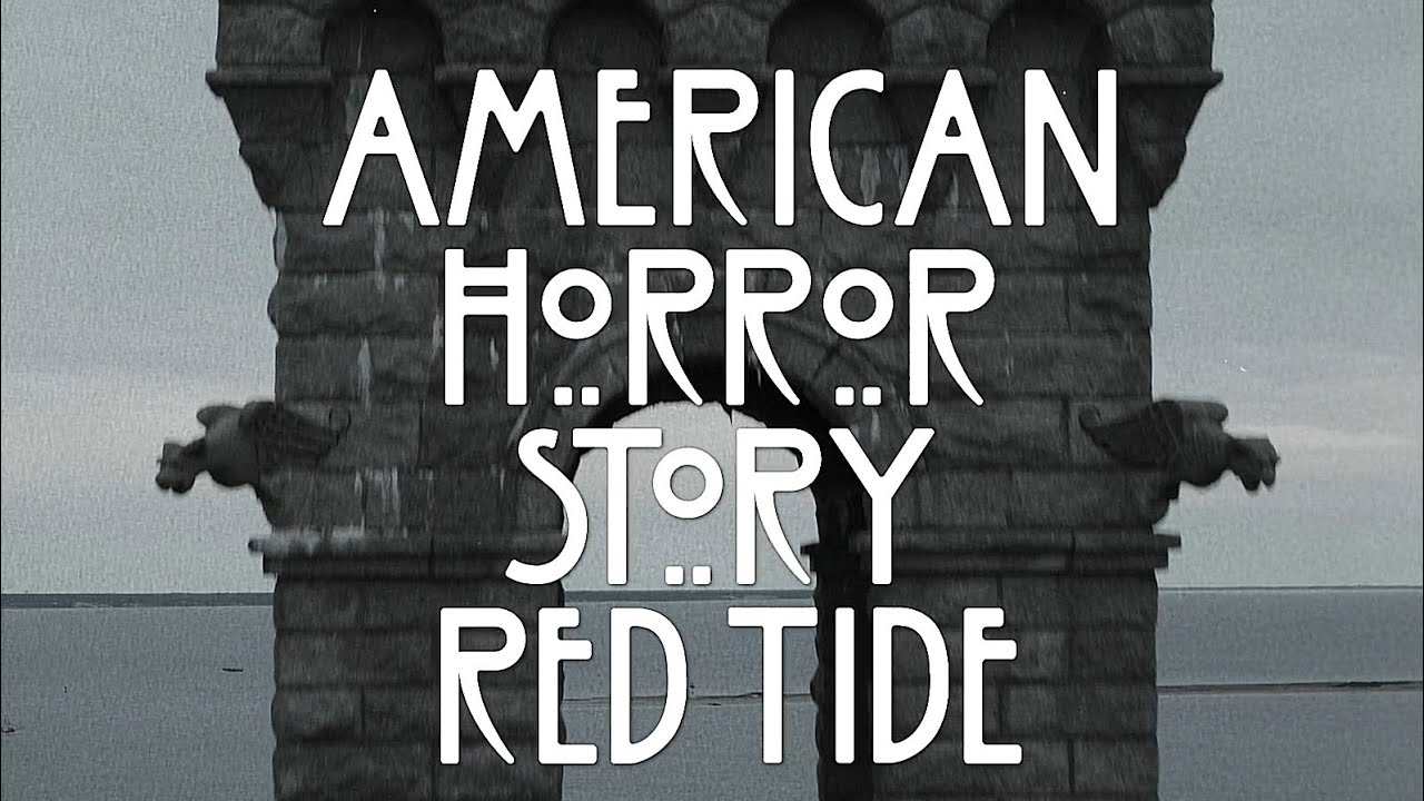 American Horror Story - Red Tide - Opening Credits (HD) - YouTube