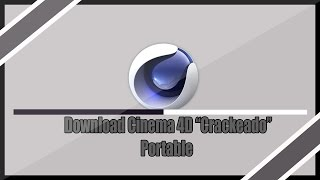 "Instalando Cinema 4D R14 Portable ""Crackeado""  (Download Mais Rápido)"