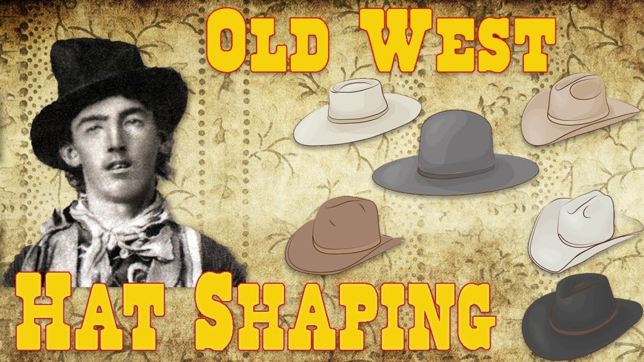 a00ed3e81 Hat Shaping Old West Style