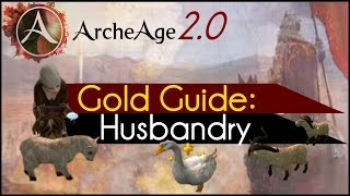Archeage 2.0 - Gold Guide: Husbandry