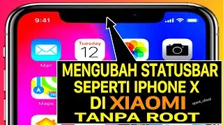 CARA MENGUBAH STATUSBAR XIAOMI SEPERTI IPHONE X
