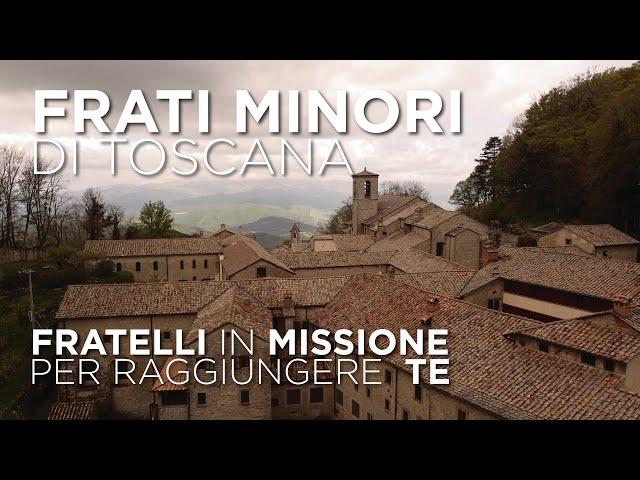 Frati di Toscana - fratelli in missione, per raggiungere TE!