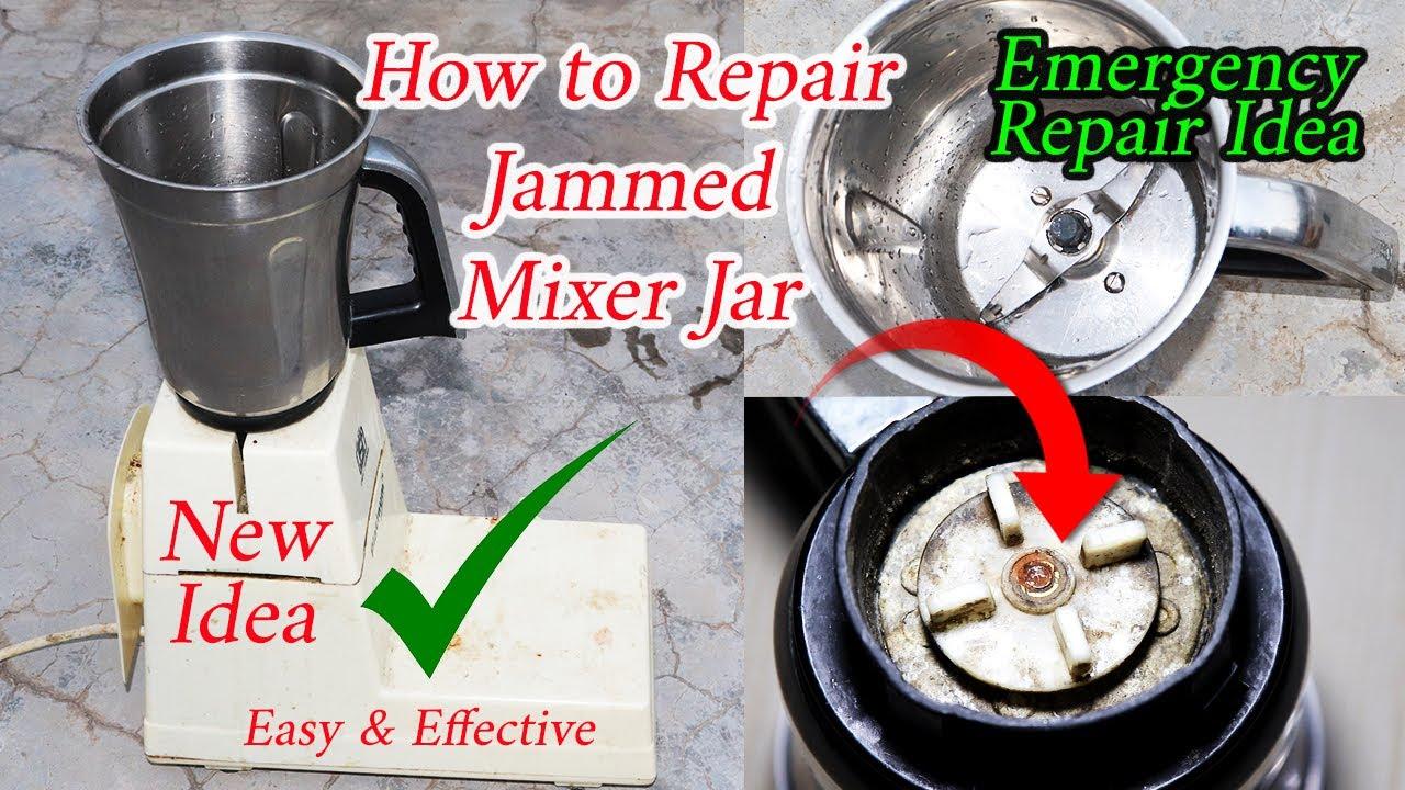 How to Repair Jammed Mixer Jar