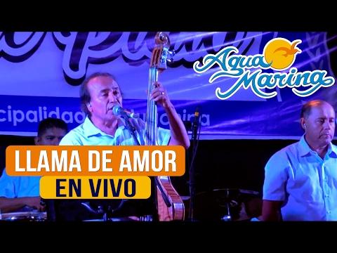 Agua Marina - Llama de Amor (En Vivo)