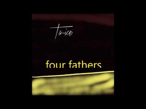Ta-Ice - Four Fathers
