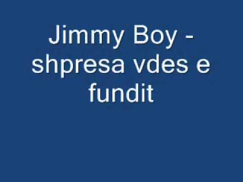 Jimmy Boy - shpresa vdes e fundit