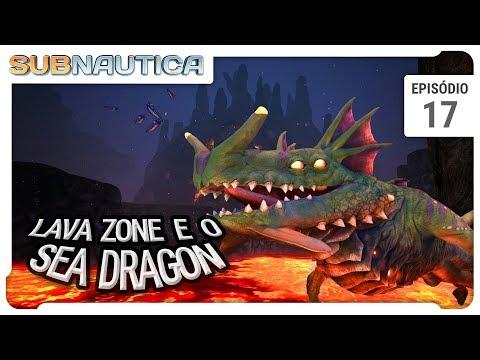 Subnautica SE02 - Sea Dragon e a Lava Zone - Ep 17