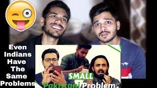 Small Pakistani Problems | The Ediotz | Indian Reaction.