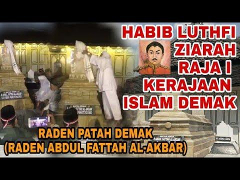 HABIB LUTHFI ZIARAH KE SULTAN DEMAK RADEN PATAH