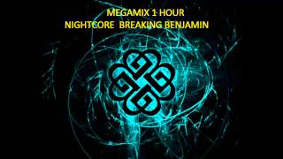 megamix 1 hour nightcore breaking benjamin