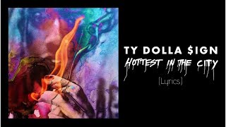 Ty Dolla ign Hottest In The City Lyrics
