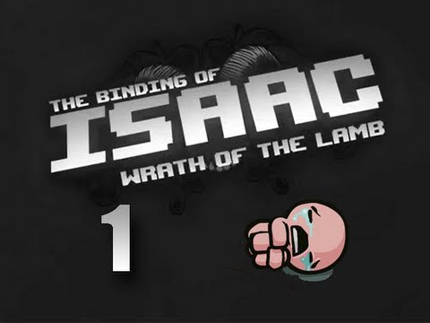 Let's Play - The Binding of Isaac - Episode 156 [WRATH OF THE LAMB]