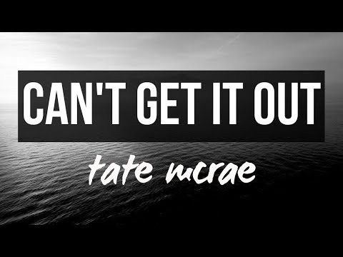 can't get it out || Tate McRae Lyrics