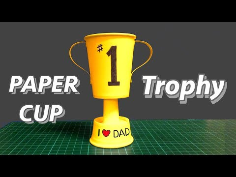 Paper Cup Trophy ( Kid's DIY ) - Great Father's Day Gift