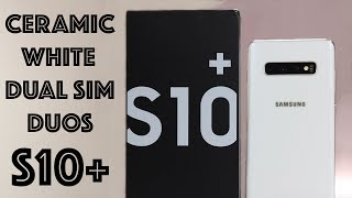 Samsung Galaxy S10 plus | Ceramic White | Dual Sim Duos | Unboxing