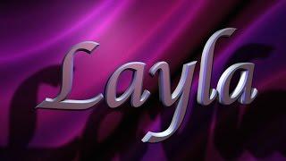 Layla Entrance Video