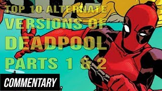 [Blind Reaction] Top 10 Alternate Versions of Deadpool Parts 1 & 2