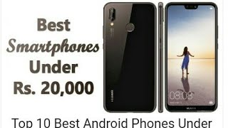 Top 10 Best Android Phones Under Rs. 20,000
