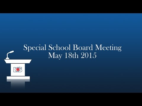 Special School Board Meeting May 18th 2015