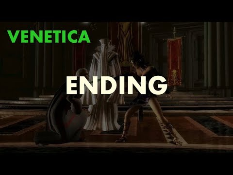 VENETICA   ENDING