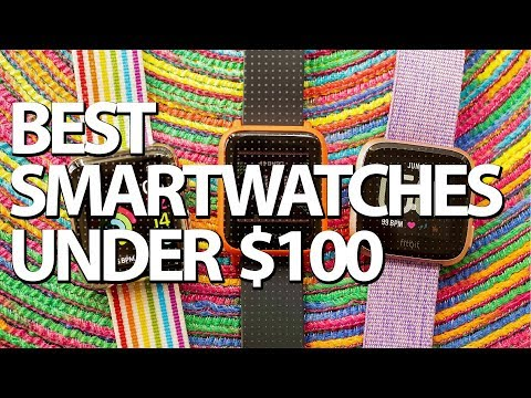 Top 7 Best Smartwatch Under $100 In 2019