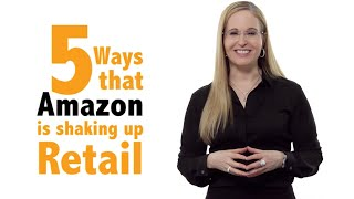 5 Ways Amazon Is Shaking Up Retail: Insights by Deborah Weinswig