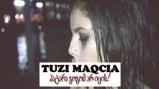 TUZI MAQCIA (rap rise) - პატარა გოგომ არ იცის...