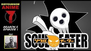 Soul Eater - Did You Know Anime? Feat. John Swasey (Lord Death)
