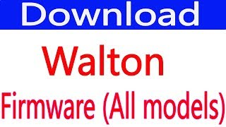 Free Download Walton Flash File Firmware For (all Models)
