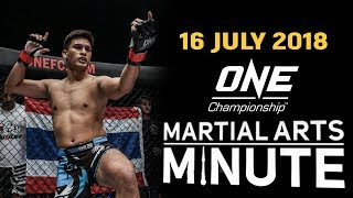 ONE: Martial Arts Minute | 16 July 2018