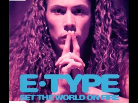 E TYPE - SET THE WORLD ON FIRE