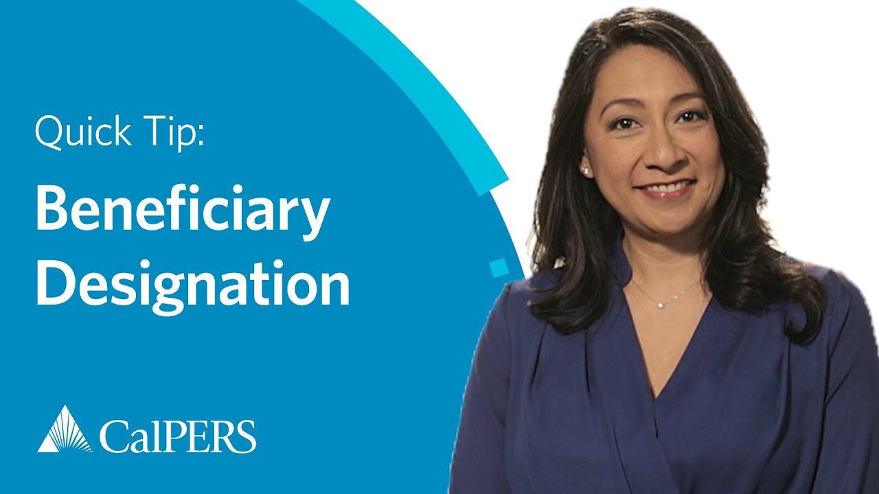 CalPERS Quick Tip | Beneficiary Designation