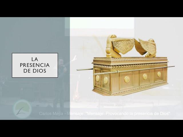Carlos Mejía   Mensaje - Mensaje Provocando la presencia de Dios