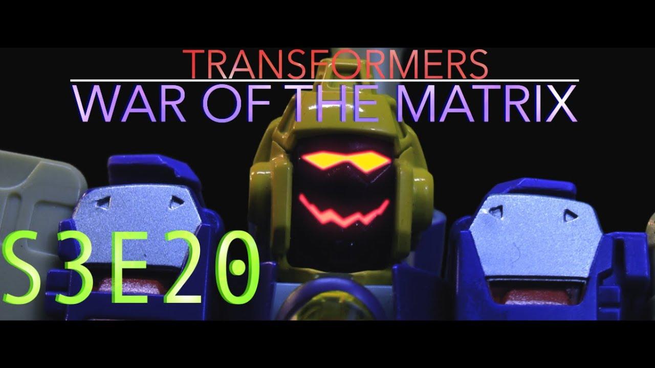TRANSFORMERS: WAR OF THE MATRIX - S3E20 - (STOP MOTION SERIES)