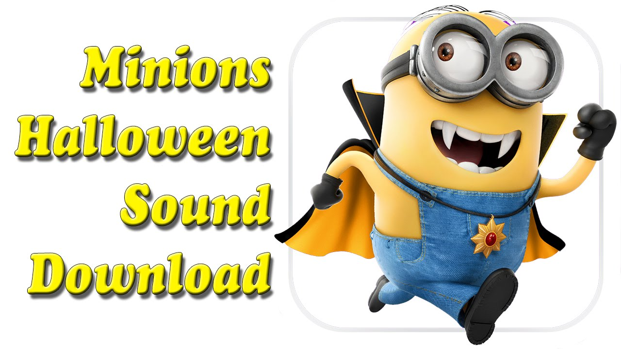 minions this is halloween sound download free copyright - Free Halloween Sounds Downloads