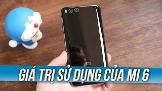 Giá trị sử dụng của Xiaomi Mi 6