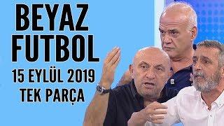 Beyaz Futbol 15 Eylül 2019 Tek Parça
