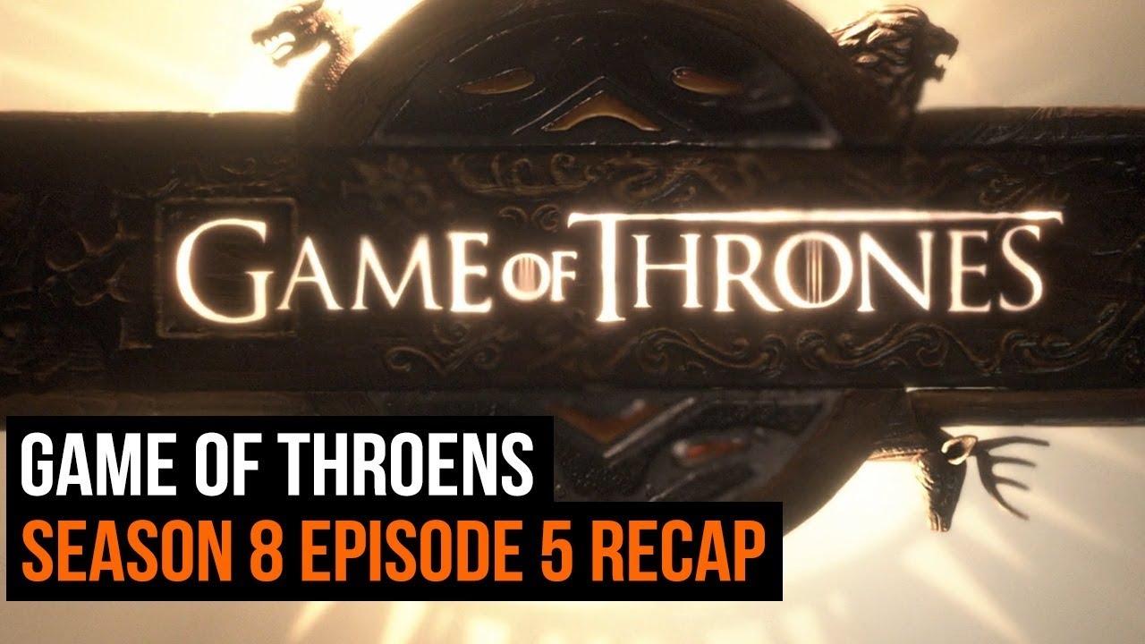 Download Game of Thrones Season 8 Episode 5 Recap