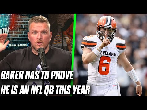 """Pat McAfee """"Baker Mayfield Has To Prove He Is An NFL QB This Year"""""""