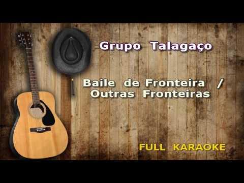 Karaokê Grupo Talagaço Baile de Fronteira + Outras Fronteiras